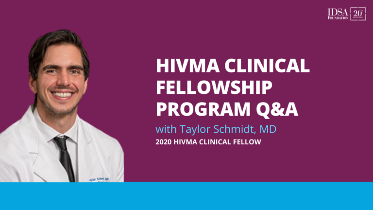 Reaching Underserved Populations through the HIVMA/IDSA Foundation Clinical Fellowship Program