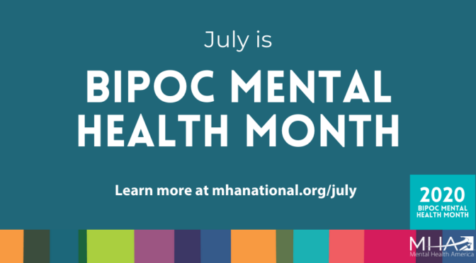 July is July Is Bebe Moore Campbell National Minority Mental Health Awareness Month Also known as BIPOC Mental Health Month