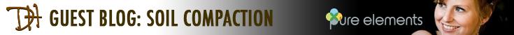 Guest Blog: Soil Compaction