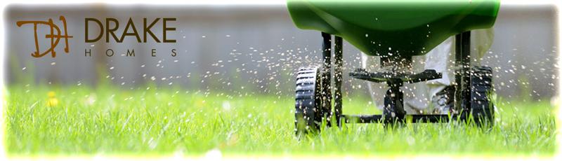 Drake Homes - Home Lawn Care - Lawn Fertilizer