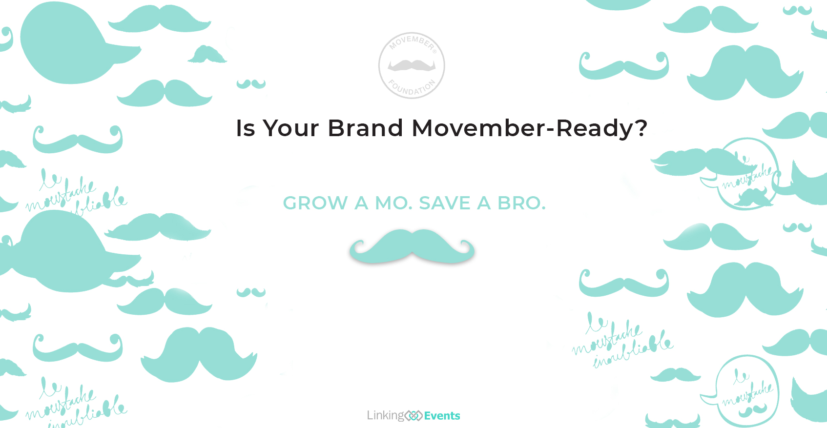 What is Movember and How To Be Involved While Increasing Your Brand Awareness