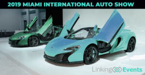 MIAMI INTERNATIONAL AUTO SHOW 2018 2019 Linking Events I Love Promotions