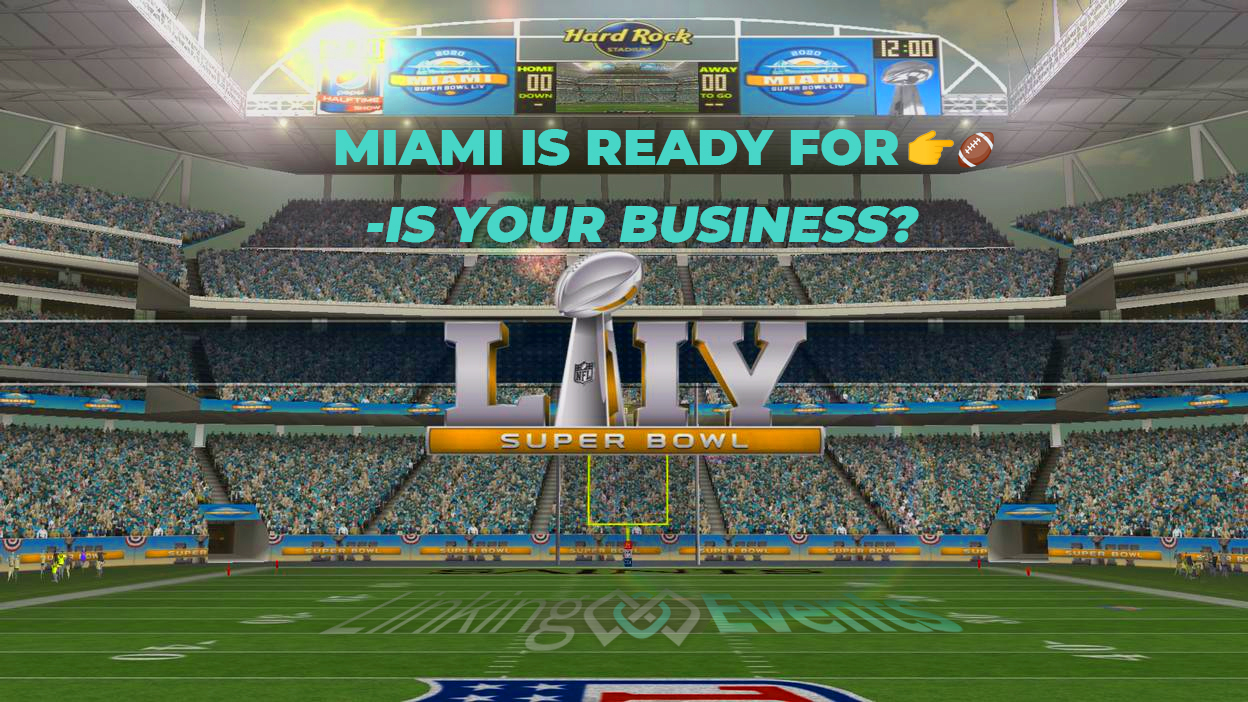 Miami Super Bowl LIV Edition 54 Activation Sponsorship Hard Rock Stadium NFL Business Connect Linking Events I Love Promotions