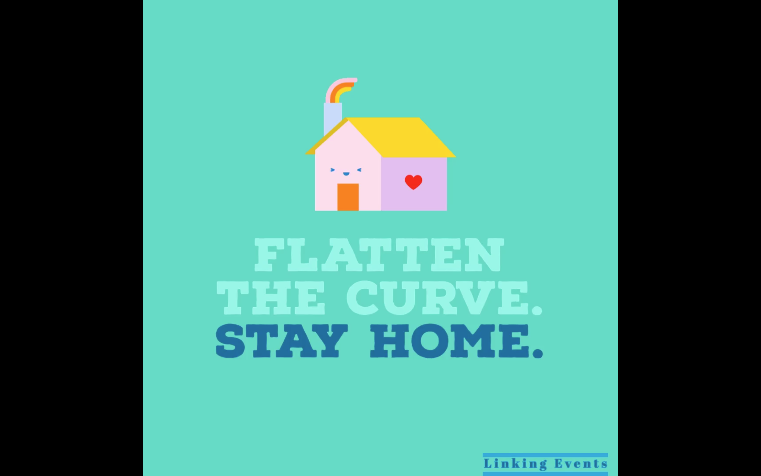 Flatten The Curve. Stay Home.