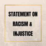 Our Statement on Racism & Injustice
