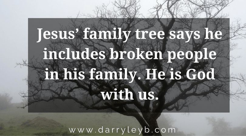 Jesus'-family-tree-says-he-includes-broken-people-in-his-family.-He-is-God-with-us.