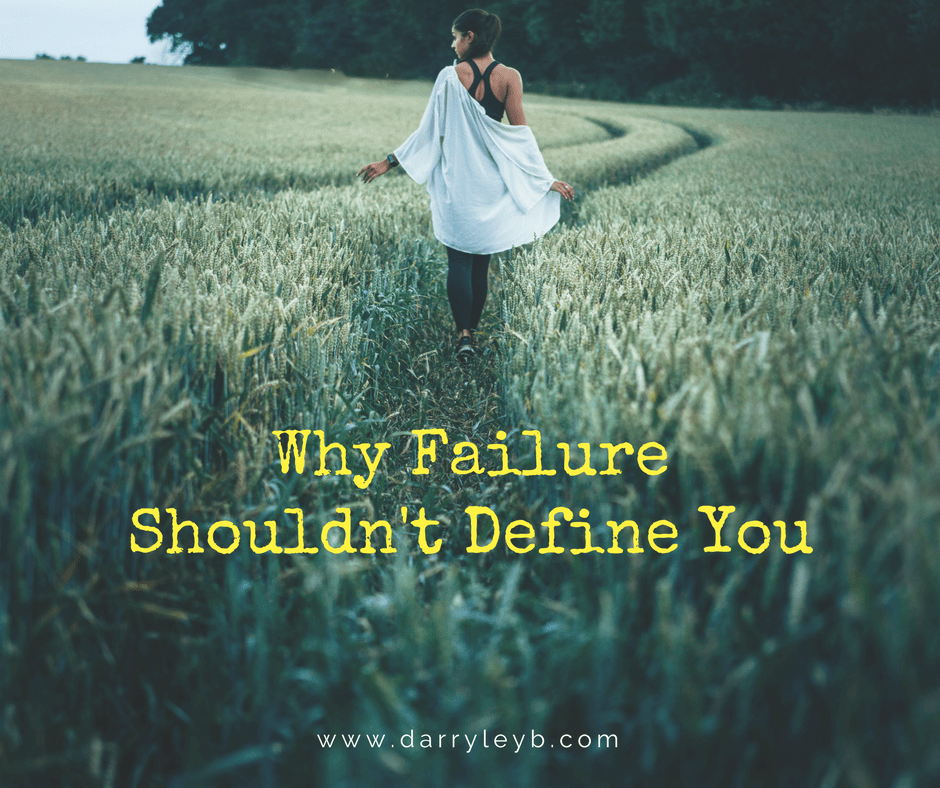 Why-Failure-Shouldnt-Define-You