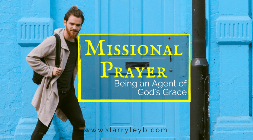Agent of Grace missional prayer