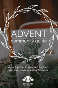 Advent Community Guide Saturate