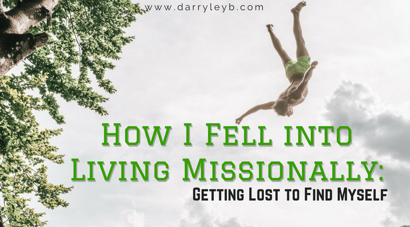 How-I-Fell-Into-Living-Missionally-1