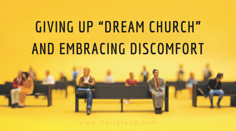 "Giving-Up-""Dream-Church""-and-Embracing-Discomfort-2"