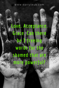 3 freeing words for the shamed
