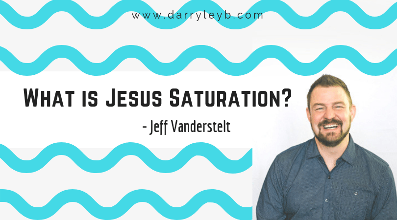 Jeff Vanderstelt Saturate
