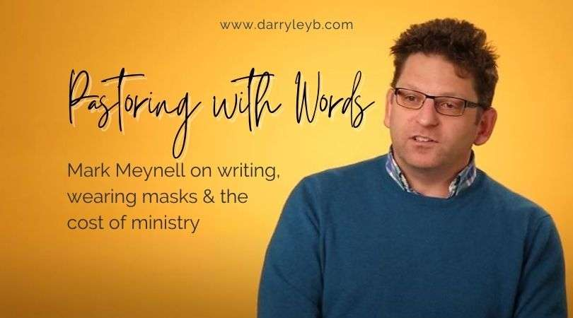 Mark-Meynell-on-writing-wearing-masks-the-cost-of-ministry