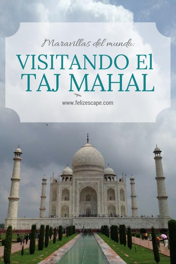 Visitando el Taj Mahal - Feliz Escape
