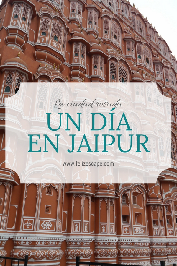 Un día en Jaipur - FelizEscape.com