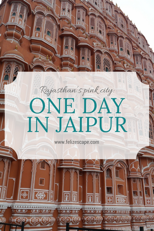 One Day in Jaipur - FelizEscape.com