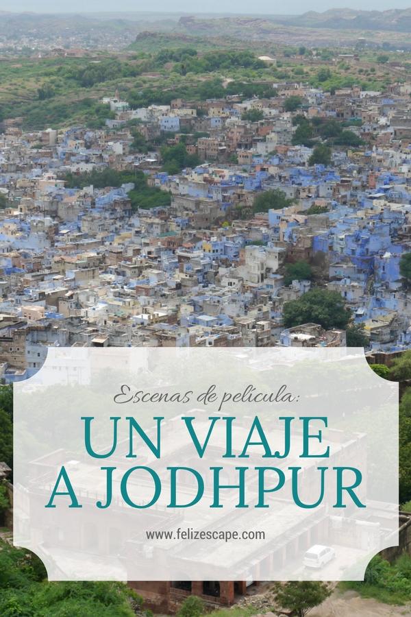 Un viaje a Jodhpur - FelizEscape.com