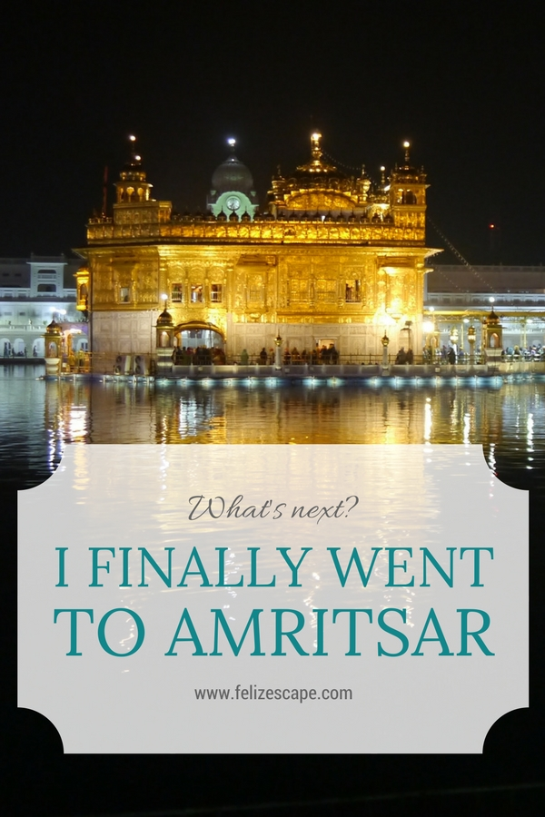 I finally went to Amritsar - FelizEscape.com