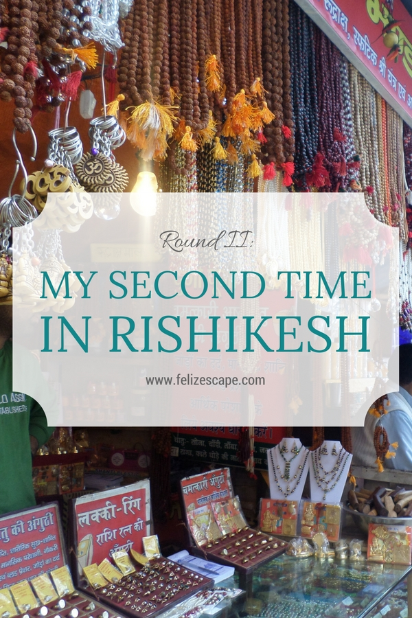 My second time in Rishikesh - FelizEscape.com