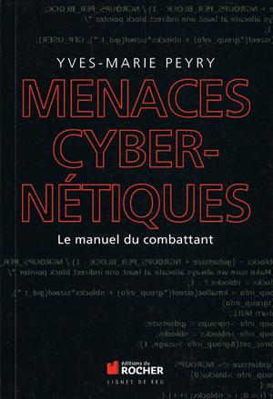 Menaces cybernétiques - Le manuel du combattant