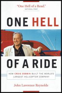 """Couverture du livre """"One hell of a ride"""" portant sur Craig Dobbin et la création de CHC Helicopters"""