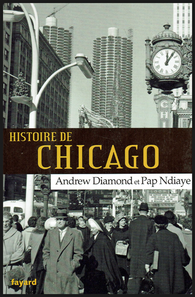 "Cover of the book ""Histoire de Chicago"" by Andrew Diamond and Pap Ndiaye"