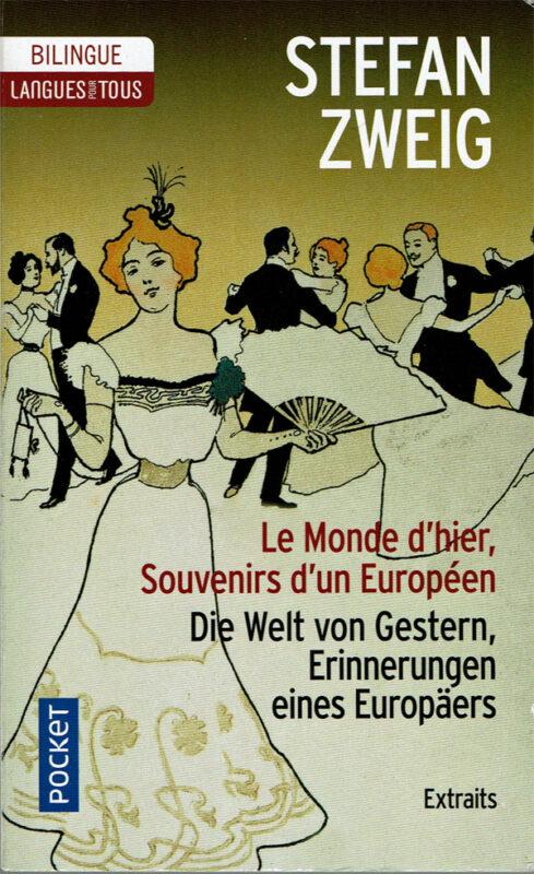 Stefan Zweig: Le monde d'hier, souvenirs d'un Européen.