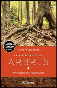 La vie secrète des arbres, de Peter Wohlleben.