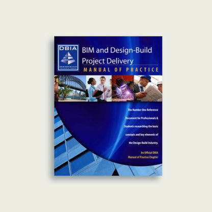 Manual of Practice - BIM and Design-Build Project Delivery
