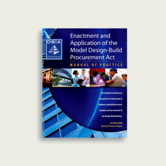 Manual of Practice - Enactment and Application Model Design-Build Procurement Act