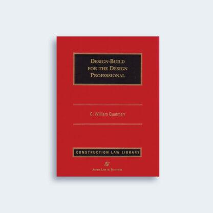 Design-Build for the Design Professional by G. William Quatman