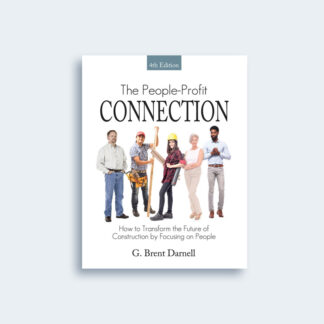The People Profit Connection 4th Edition: How to Transform the Future of Construction by Focusing on People