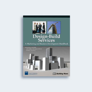 Design-Build Services: A Marketing and Business Development Handbook