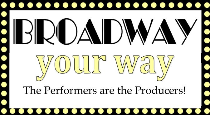 Broadway Your Way- Coming Soon