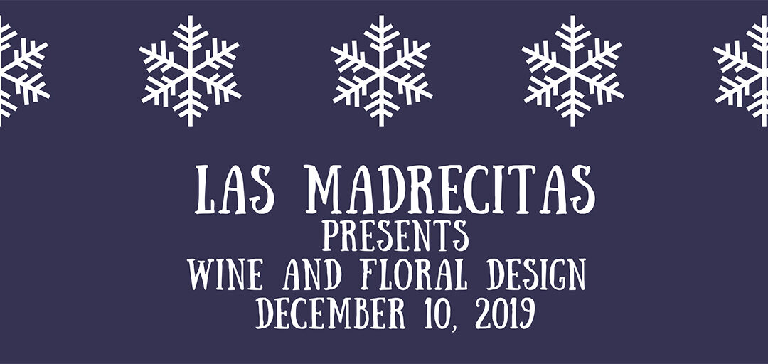 Wine and Floral Design | December 10, 2019