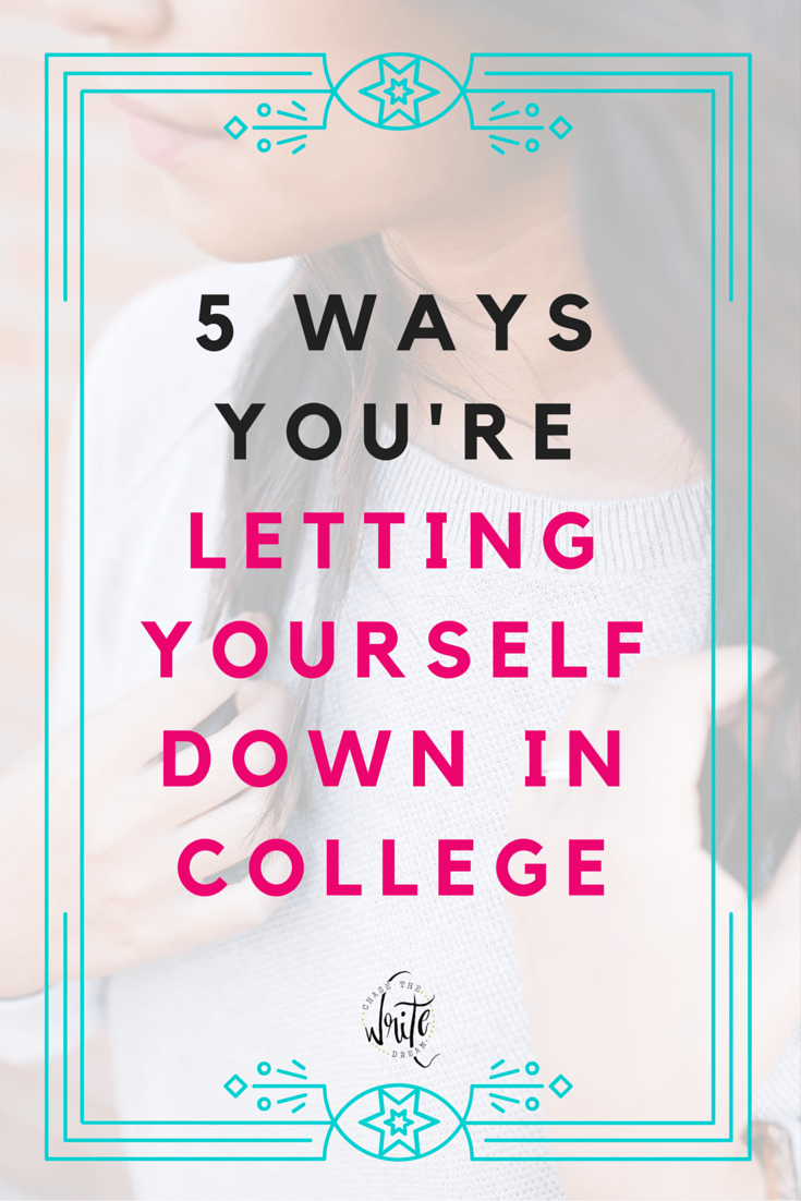 5 Ways You're Letting Yourself Down in College | College tips for making the most of your years on-campus. Learn about the resources, campus life activities, and strategies you should be using to get the best college experience.