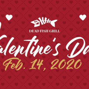 DEAD FISH GRILL - Valentine's Day Dinner 2020 Menu