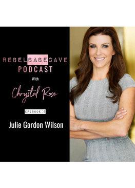the rebel babe cave podcast, chrystal rose, julie gordon wilson