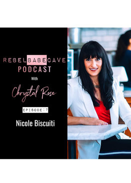 the rebel babe cave podcast, chrystal rose, nicole biscuiti