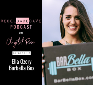 Ella Ozery, Barbella Box, rebel babe cave, podcast, episode 15, chrystal rose