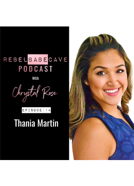 thania martin, rebel babe cave, podcast, episode 14, chrystal rose
