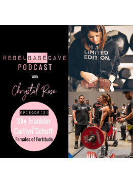 the rebel babe cave podcast, females of fortitude, chrystal rose