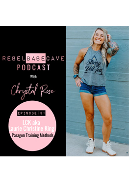 laurie christine king, LCK, the rebel babe cave podcast, chrystal rose