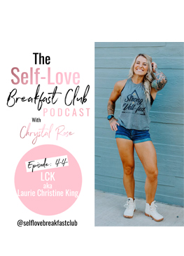 self-love breakfast club, podcast, episode 44, LCK, Laurie Christine King