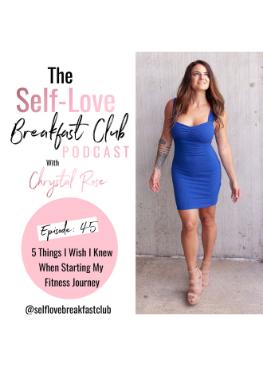 self love breakfast club podcast, chrystal rose, fitness journey