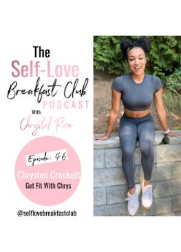 the self-love breakfast club podcast, Chrysten Crockett, Chrystal Rose, chrystalrose.com