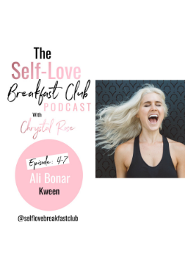 The Self-Love Breakfast Club, podcast, episode 47, Ali Bonar, Chrystal Rose, chrystalrose.com