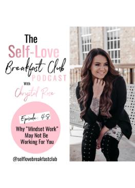 the self-love breakfast club, podcast, chrystal rose, mindset