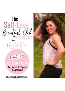 the self-love breakfast club podcast, Dr. Jocelyn Harte, Chrystal Rose
